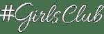 We are #GirlsClub